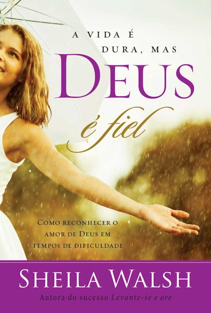 A vida é dura, mas Deus é fiel Como reconhecer o amor de Deus em tempos difíceis, Edição 2
