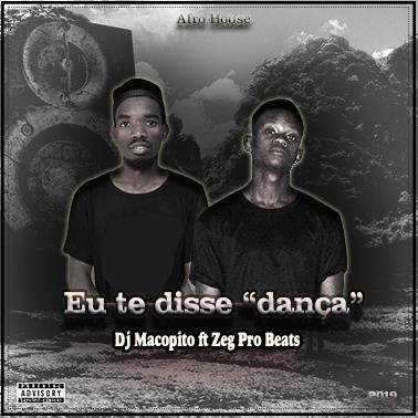 Dj Macopito-  feat Zeg pro beats-  Eu ti disse Dança | 2019 Baixar { Jongo Musik So9dades}