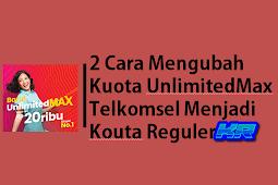 2 Cara Mengubah Kuota UnlimitedMax Telkomsel Menjadi Kouta Reguler