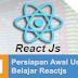 Tutorial Belajar Reactjs #1: Persiapan Awal Untuk Belajar Reactjs