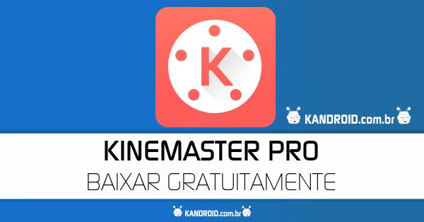 KineMaster PRO APK v4.3.2.10404 - Editor de Vídeo