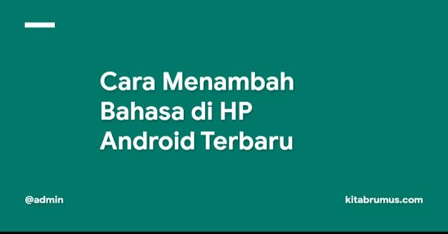 Cara Menambah Bahasa di HP Android Terbaru