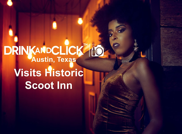 Drink and Click™ Austin, Texas Visits Historic Scoot Inn