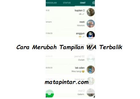 Cara Merubah Tampilan WhatsApp Menjadi Terbalik Terbaru 2020
