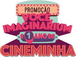 Promoção Você Imaginarium e 1 ano de cineminha