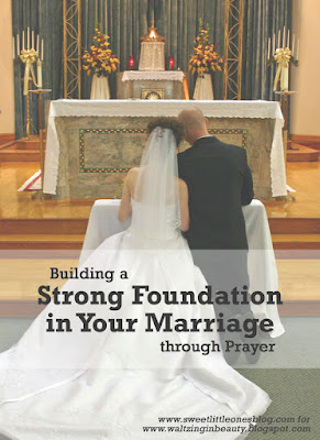 Building a Strong Foundation In Your Marriage - What I Wish I Knew Before I Got Married Series - www.sweetlittleonesblog.com for www.waltzinginbeauty.blogspot.com