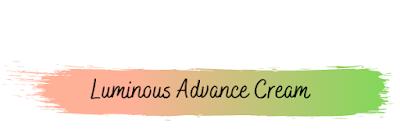 Luminous Advance Cream