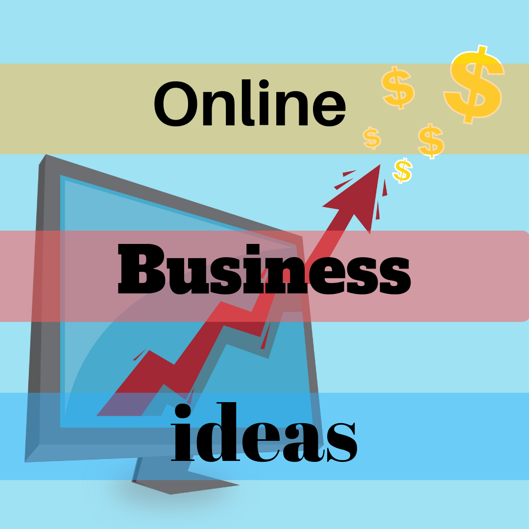 Profitable online business ideas to make money online