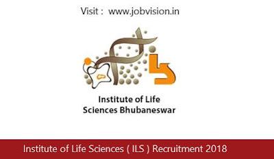 Institute of Life Sciences ( ILS ) Recruitment 2018