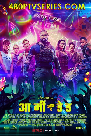 [18+] Army of the Dead (2021) Full Hindi Dual Audio Movie Download 720p 480p Web-DL
