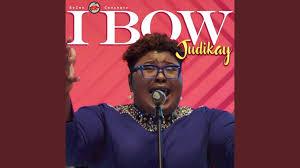 LYRICS: Judikay - I Bow