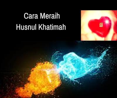 Cara Meraih Husnul Khatimah