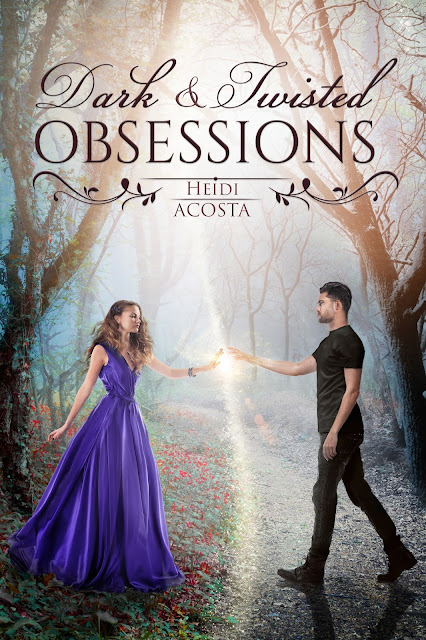 Cover Reveal: Dark and Twisted Obsessions (Hearts of Faeylon #2) by Heidi Acosta