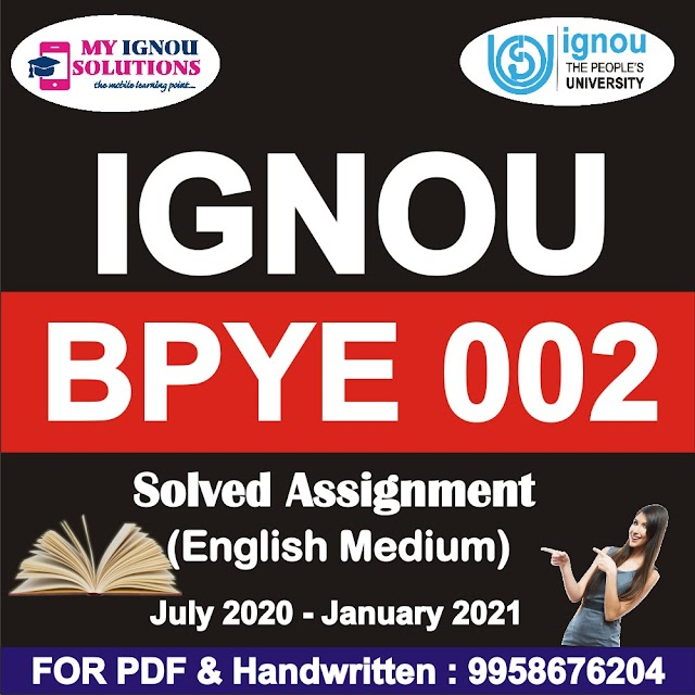 BPYE 002 Solved Assignment 2020-21