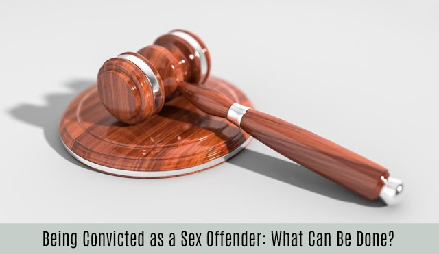 Being Convicted as a Sex Offender: What Can Be Done?