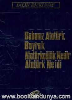 Falih Rıfkı Atay - Babanız Atatürk - Bayrak - Atatürkçülük Nedir - Atatürk Ne İdi
