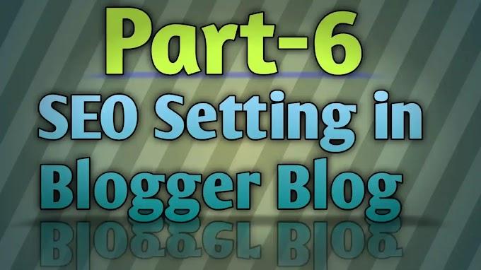 Part-6 SEO Basic Setting Blogger Blog in english