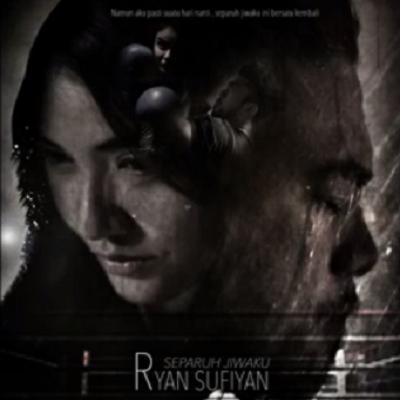 Ryan Sufiyan - Separuh Jiwaku