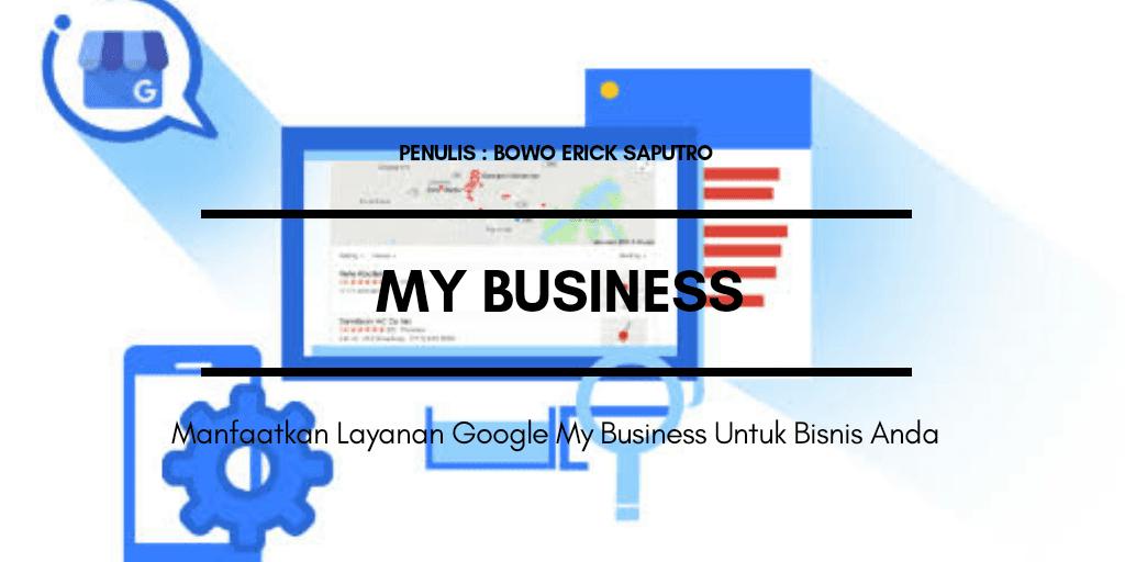 Manfaatkan Layanan Google My Business Untuk Bisnis Anda