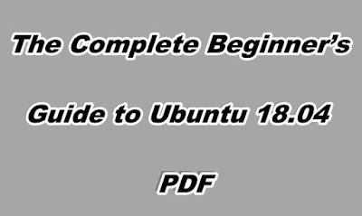 The Complete Beginner's Guide to Ubuntu 18.04 PDF
