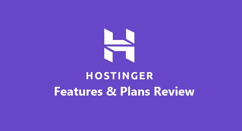Hostinger Features and Plans Review