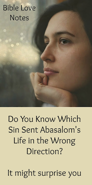 Absalom's Sin That Led To All of His Other Sins