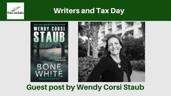 Writers and Tax Day, guest post by Wendy Corsi Staub