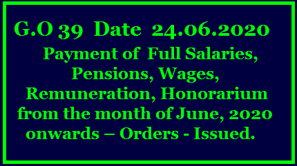 G.O 39 Date 24.06.2020 Payment of Salaries, Pensions, Wages, Remuneration, Honorarium from the month of June, 2020 onwards – Orders - Issued. /2020/06/Telangana-payment-of-salaries-pensions-wages-remuneration-honorarium-from-the-month-of-june-2020-onwards-orders-issued-GO-No-39.html