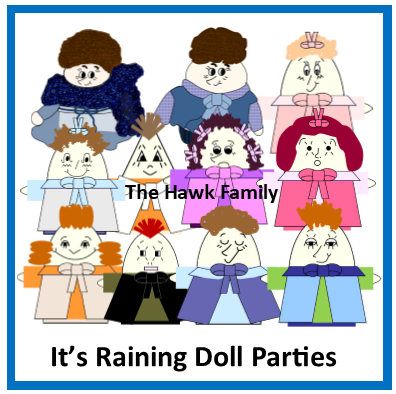 It's Raining Doll Parties - The Hawk Family