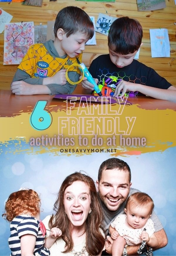 6 Family Friendly Activities To Do At Home