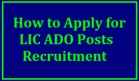 How to Apply for LIC ADO Posts Recruitment 2019, Submit Onlin Application/2019/05/How-to-Apply-for-LIC-ADO-Posts-Recruitment -2019-ibpsonline.ibps.in.html
