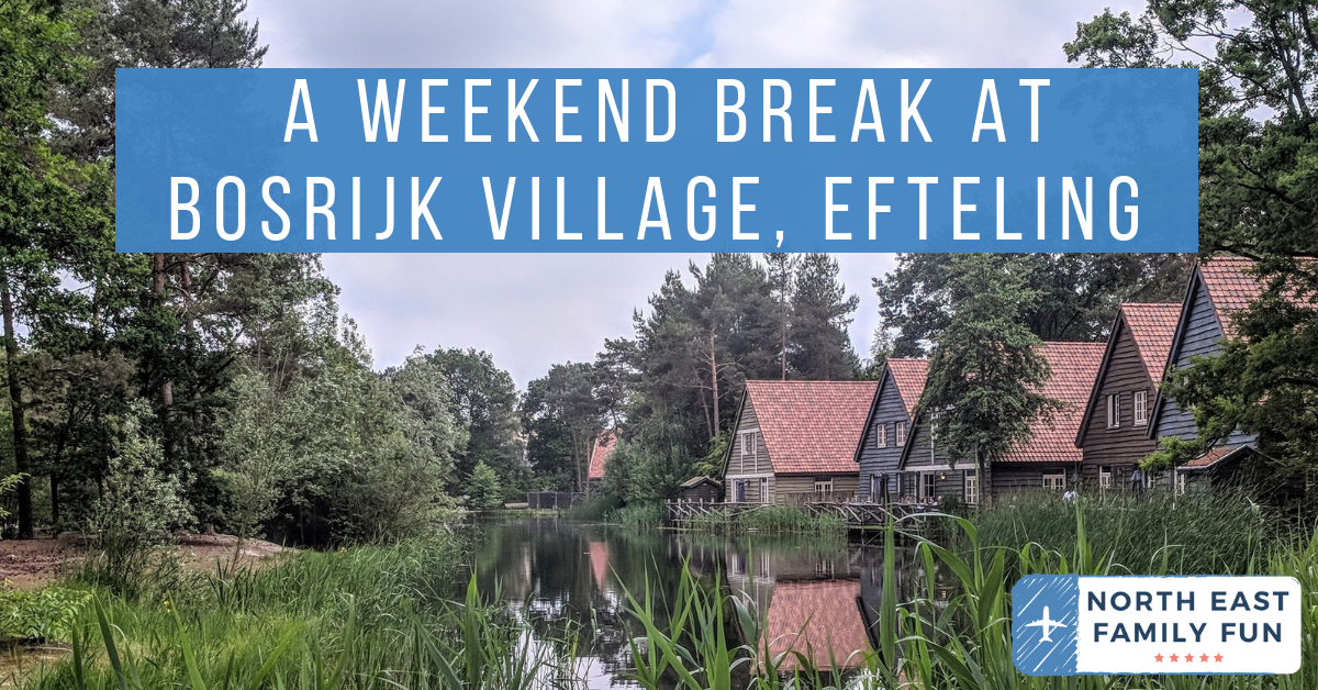 A Weekend Break at Bosrijk Village, Efteling (A Review)