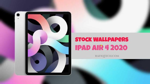 تحميل خلفيات ايباد اير iPad Air 4 2020 الأصلية: صور عالية الجودة بدقة  2K