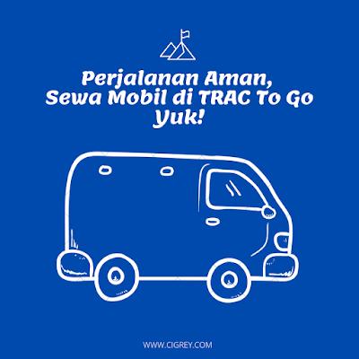 Perjalanan-Aman-Sewa-Mobil-di-TRAC-To-Go-Yuk