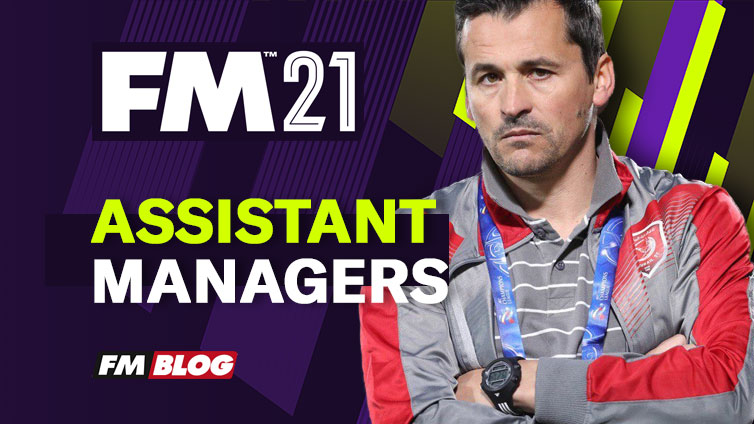 Football Manager 2021 Assistant Manager Shortlist | FM21