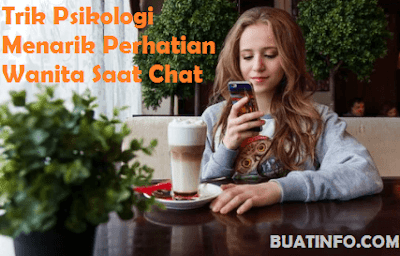 Buat Info - Tips Ampuh Menarik Perhatian Wanita Saat Chat