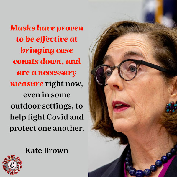 Masks have proven to be effective at bringing case counts down, and are a necessary measure right now, even in some outdoor settings, to help fight Covid and protect one another. — Gov. Kate Brown, a Democrat
