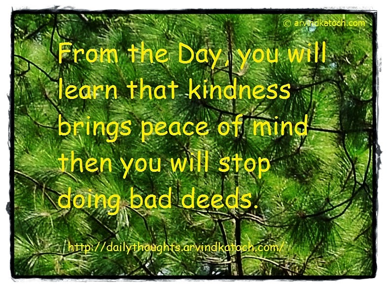 deeds, bad deeds, kindness, mind, Daily thought, Quote