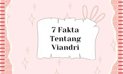 7 fakta tentang viandri