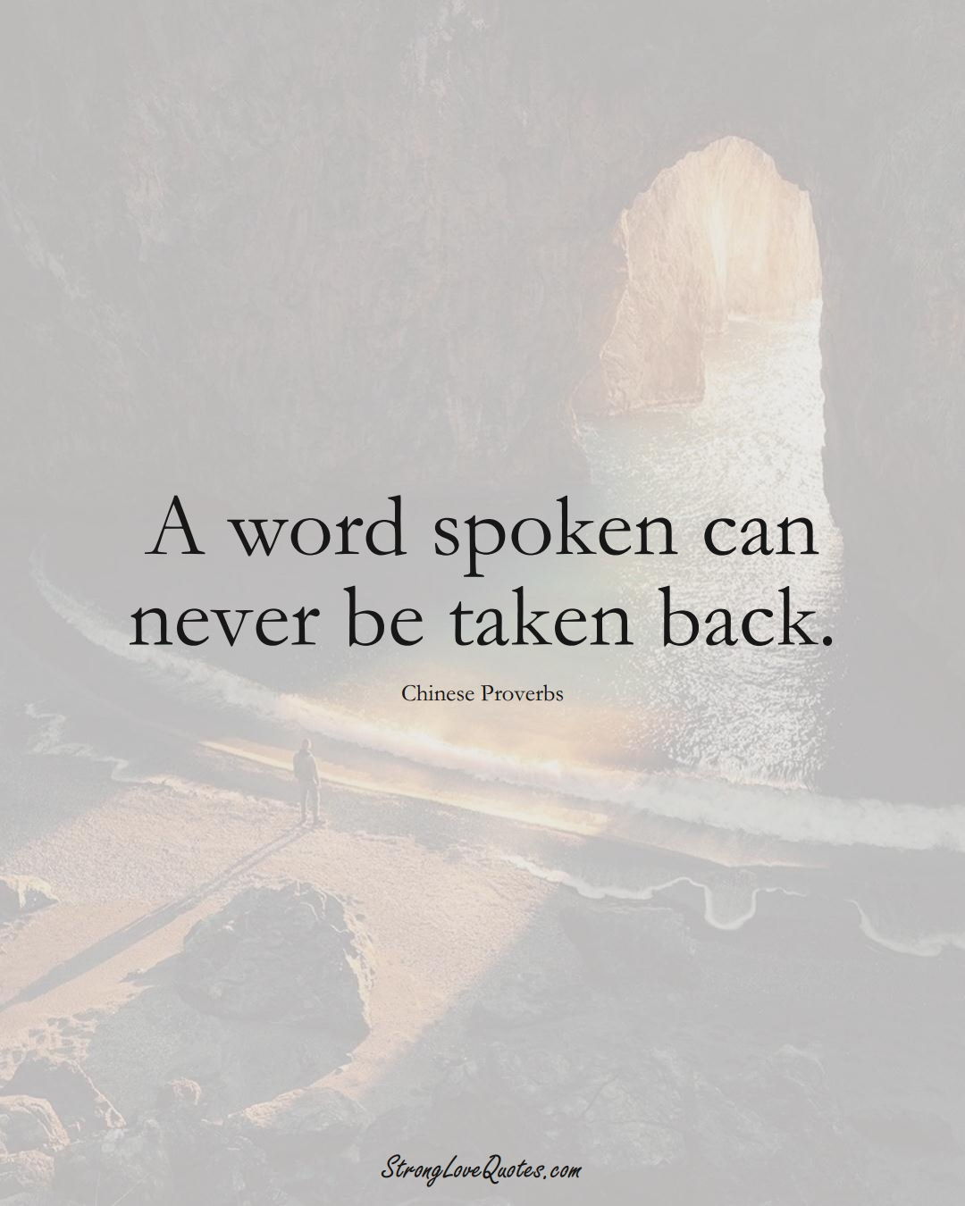 A word spoken can never be taken back. (Chinese Sayings);  #AsianSayings