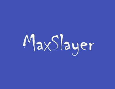 max slayer app mo