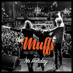 THE MUFFS - No holiday (Album, 2019)