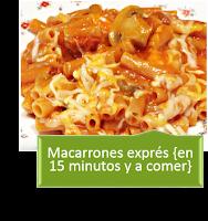 MACARRONES EXPRÉS EN 15 MINUTOS Y A COMER