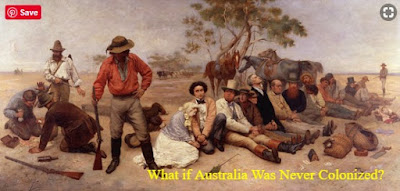 What Australia would look like today if colonisation had never happened.If the Britain hadn't colonised Australia by then, Nicholas Baudin would have persuaded Napoleon Bonaparte to colonise Australia.