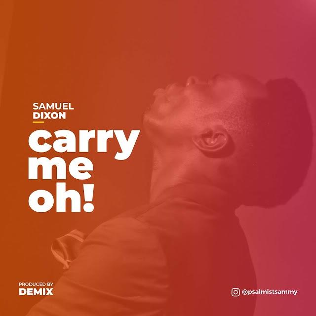 NEW MUSIC: Samuel Dixon - Carry Me Oh