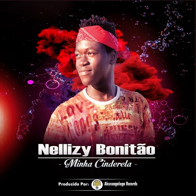 Nellizy Bonitão - Minha Cinderela [Prod. Akussagalega] [Afro Pop] (2o19)