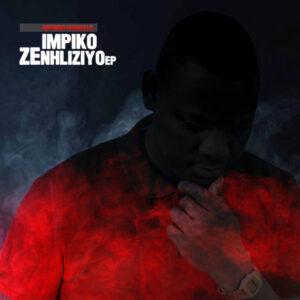 Mfundo Khumalo – Impiko Zenhliziyo EP #Arewapublisize