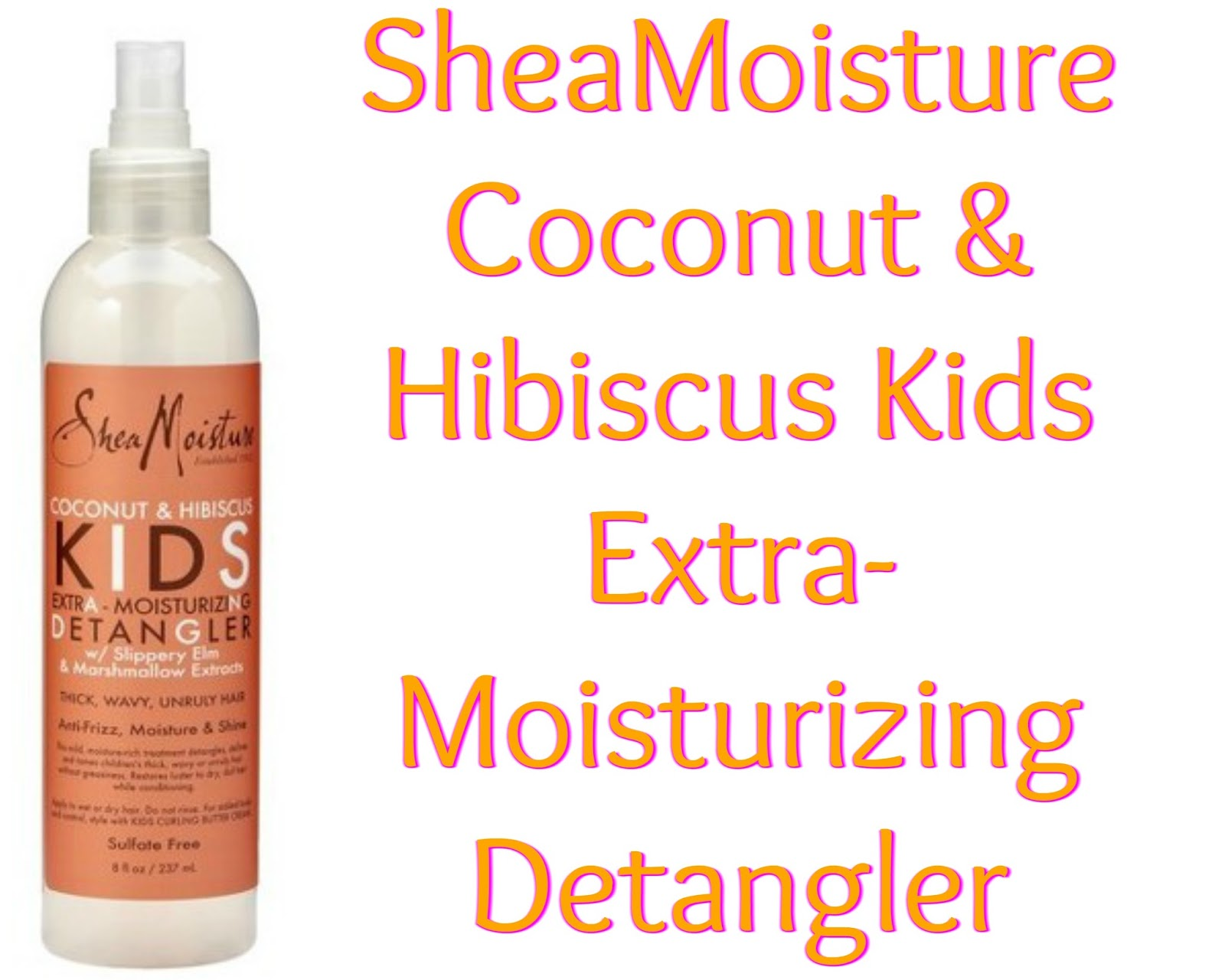 Click here to buy SheaMoisture® Coconut & Hibiscus Kids Extra-Moisturizing Detangler to tame those tangles.