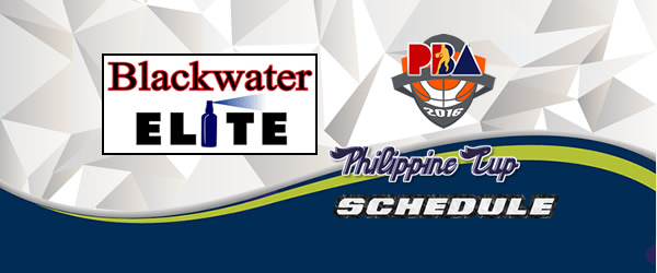 List of Games: Blackwater Elite Complete Game Schedules 2016-2017 PBA Philippine Cup