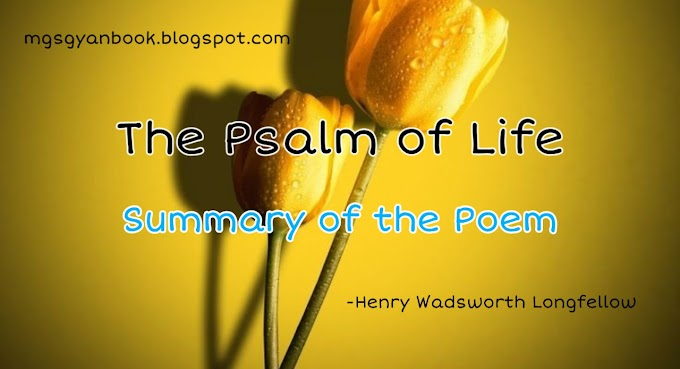 Summary of the Poem The Psalm of Life in Hindi English Poetry Class 10th Chapter 2 in Hindi